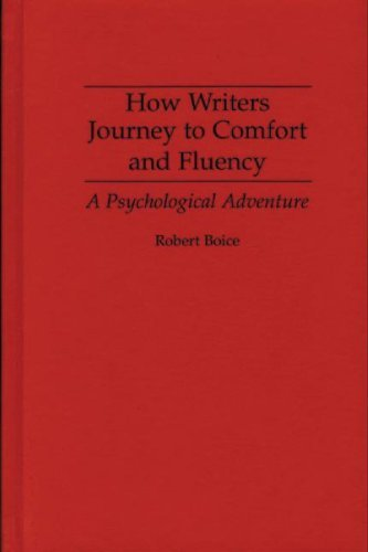 How Writers Journey to Comfort and Fluency: A Psychological Adventure (Culture; 4)