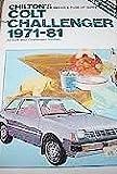 Dodge Colt and Challenger 1971-1981, Chilton Automotive Editorial Staff, 0801970377