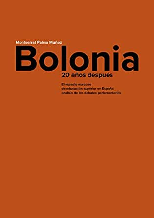 Bolonia, 20 años después. El espacio europeo de educación superior en España: análisis de los debates parlamentarios eBook: Palma Muñoz, Montserrat: Amazon.es: Tienda Kindle