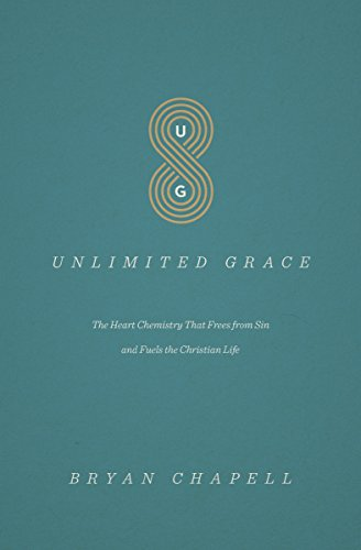 Unlimited Grace: The Heart Chemistry That Frees from Sin and Fuels the Christian Life cover