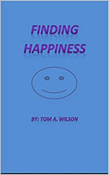 Finding Happiness (English Edition) de [Wilson, Tom A]