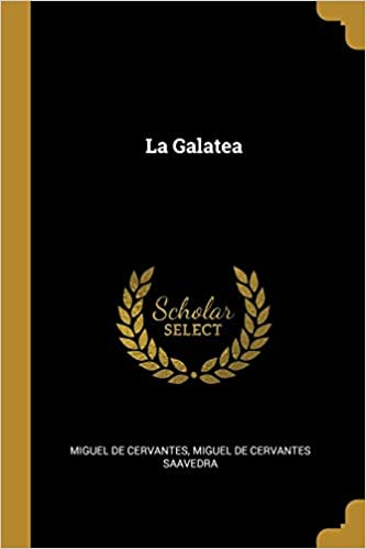 La Galatea (Spanish Edition)