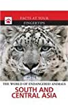 img - for South and Central Asia (Facts at Your Fingertips. the World of Endangered Animals) book / textbook / text book