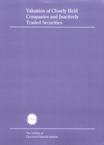 Valuation of Closely Held Companies and Inactively Traded Securities (The Institute of Chartered Financial Analysts continuing education series)