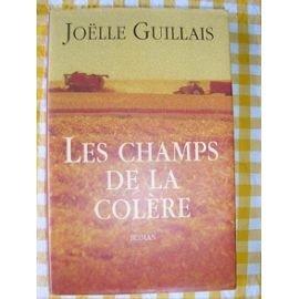 Les champs de la colère : roman, Guillais, Joëlle