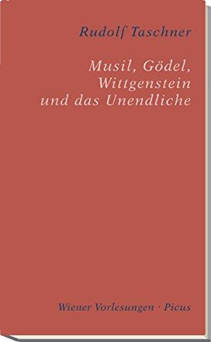 Musil, Gödel, Wittgenstein und das Unendliche (Wiener Vorlesungen)