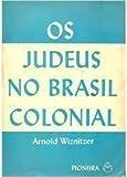 Os Judeus No Brasil Colonial