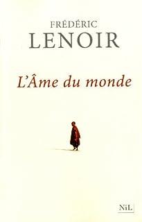 L'âme du monde : conte de sagesse, Lenoir, Frédéric