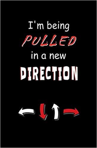 I\'m Being Pulled in a New Direction: Blank Journal and ...