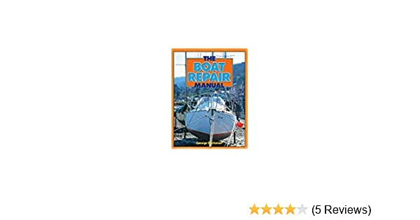 the boat repair manual george buchanan 9781559920704 amazon com rh amazon com George Buchanan Danville VA George Buchanan Myrtle Beach