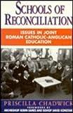 Schools of Reconciliation, Priscilla Chadwick, 0304331422