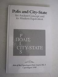 Polis and city-state: An ancient concept and its modern equivalent : symposium January 9, 1998 (Acts of the Copenhagen Polis Centre)