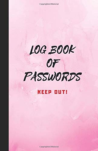 Log Book of Passwords - Keep Out: A book for your Passwords and Websites and EMails - Pink (Log Book Passwords 5.06 x 7.81) Paperback – 15 Oct 2018 Metta Art Publications Independently published 1728834236 Reference / Directories