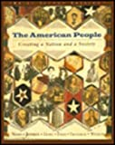 The American People : Creating a Nation and a Society, Davis, Alan F. and Nash, Gary B., 0673995267