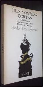 3 novelas cortas: Noches blancas - Novela en nueve cartas ...