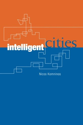 Intelligent Cities: Innovation, Knowledge Systems and Digital Spaces
