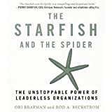 The Starfish and the Spider: The Unstoppable Power of Leaderless Organizations [Audiobook][Unabridged] (Audio CD)