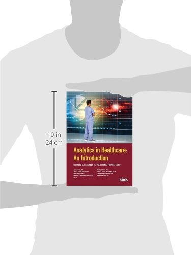 Analytics in Healthcare: An Introduction (HIMSS Book Series)