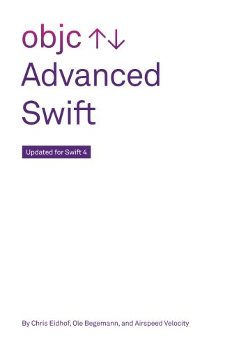 Advanced Swift: Updated for Swift 4 by CreateSpace Independent Publishing Platform