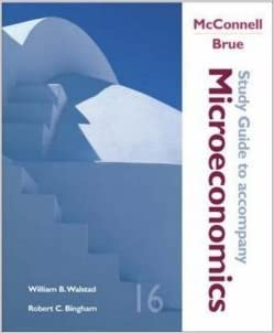 Study Guide For Use With McConnell and Brue Microeconomics Edition: 16