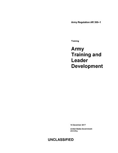 [D.o.w.n.l.o.a.d] Army Regulation AR 350-1 Army Training and Leader Development 10 December 2017<br />EPUB