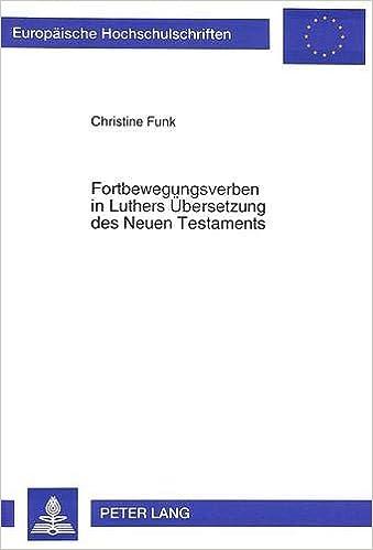 Amazoncom Fortbewegungsverben In Luthers übersetzung Des Neuen