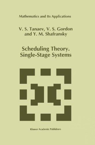 Scheduling Theory. Single-Stage Systems (Mathematics and Its ()