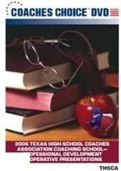 2006 Texas High School Coaches Association Coaching School Professional Development Cooperative Presentations