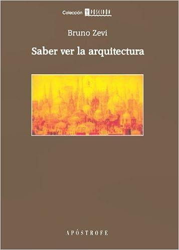 Resultado de imagen para Saber ver la Arquitectura - Bruno Zevi