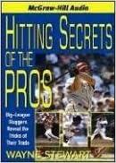 Hitting Secrets of the Pros: Big League Sluggers Reveal the Tricks of Their Trade