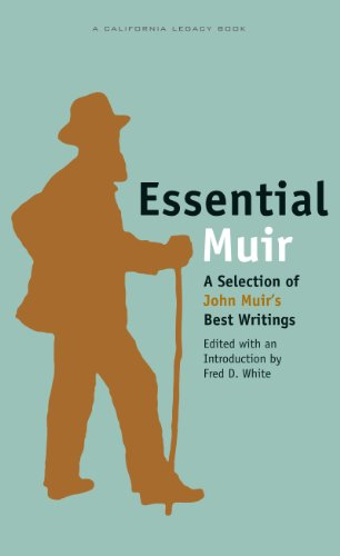 Essential Muir: A Selection of John Muir's Best Writings (Essential) (California Legacy Book)