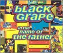 In the Name of the Father by Black Grape (1995-08-02)