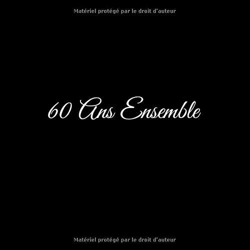 60 Ans Ensemble Livre Dor 60 Ans Ensemble Anniversaire De