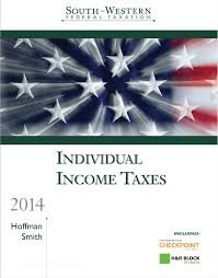 South-Western Federal Taxation 2014: Individual Income Taxes (South-Western Federal Taxation: Individual Income Taxes, 2