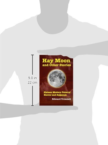 Hay Moon and Other Stories: Sixteen Modern Tales of Horror and Suspense