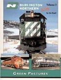 (Burlington Northern in Color, Vol. 3: Green Pastures)