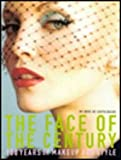 Face of the Century: 100 Years of Makeup and Style (1st Edition)