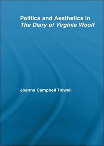 Book Politics and Aesthetics in The Diary of Virginia Woolf (Studies in Major Literary Authors) by Joanne Tidwell (2012-02-27)