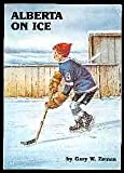 Front cover for the book Alberta on ice by Gary W Zeman