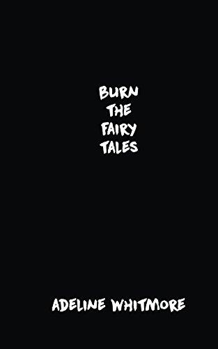 Burn The Fairy Tales