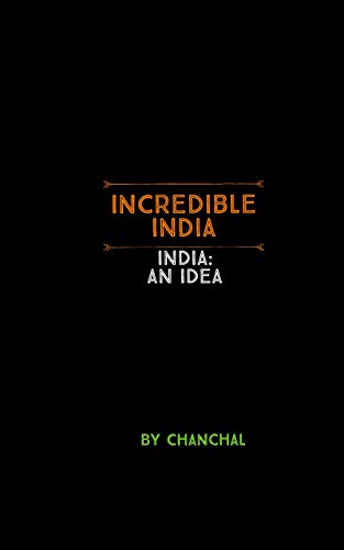 amazoncom incredible india indiaan idea ebook chanchal kindle