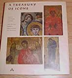 img - for A Treasury of Icons Sixth to Seventeenth Centuries; From the Sinai Peninsula, Greece, Bulgaria, and Yugoslavia book / textbook / text book