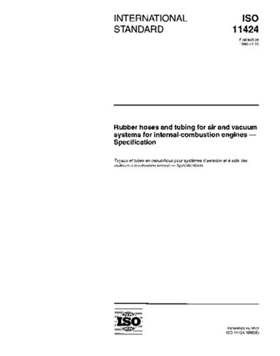 ISO 11424:1996, Rubber hoses and tubing for air and vacuum systems for internal-combustion engines - Specification ebook