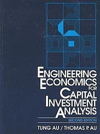 Engineering Economics for Capital Investment Analysis