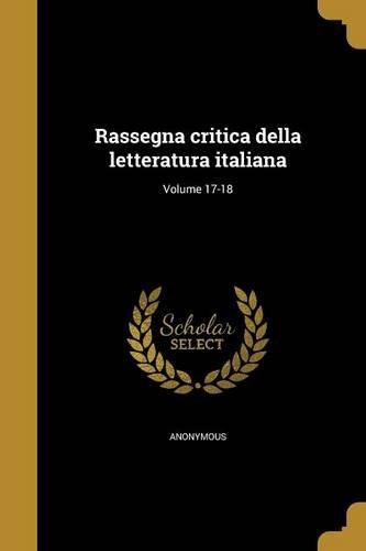 Rassegna Critica Della Letteratura Italiana; Volume 17-18 (Italian Edition) PDF
