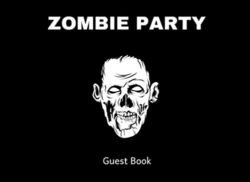 Zombie Party Guest Book: A Keepsake Book For Horror Fans]()