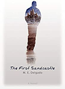 The First Sandcastle: A Novel