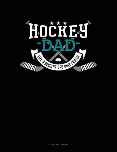 Hockey Dad Like A Regular Dad Only Cooler: 8 Column Ledger