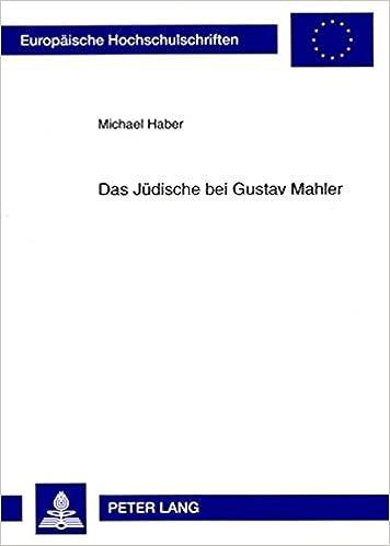 Das Juedische Bei Gustav Mahler (Europaische Hochschulschriften: Reihe 36, Musikwissenschaft)