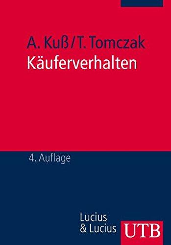 Käuferverhalten: Eine marketingorientierte Einführung (Uni-Taschenbücher M) (Grundwissen der Ökonomik)